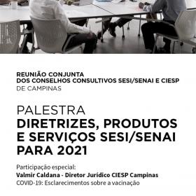 Palestra Diretrizes, Produtos e Serviços SESI / SENAI para 2021 - Participação especial Valmir Caldana, diretor jurídico de Campinas
