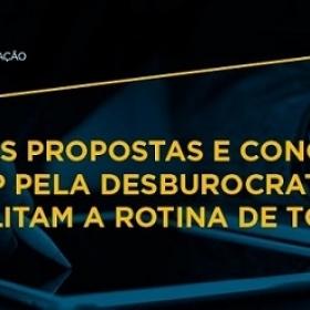 COMO AS PROPOSTAS E CONQUISTAS DA FIESP PELA DESBUROCRATIZAÇÃO FACILITAM A ROTINA DE TODOS